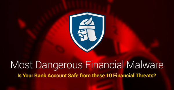 Heimdal Online Security: Top 10 Most Dangerous Financial Malware