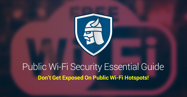 11 Steps to Improve Your Public Wi-Fi Security [Updated]