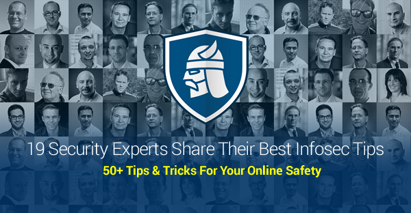 50 Internet Security Tips Amp Tricks From Top Experts