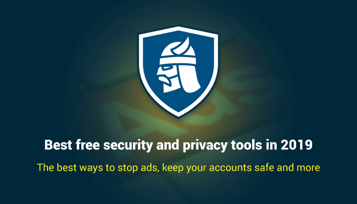 Best free security and privacy tools in 2019