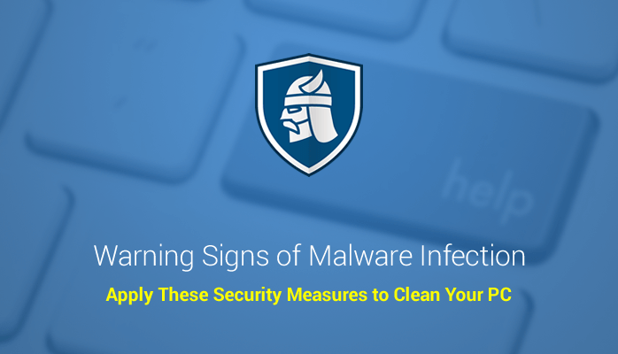 13+ Warning Signs Your Computer is Infected with Malware [Updated 2019]