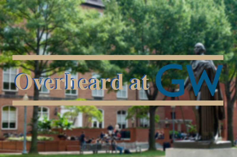 Overheard at GW