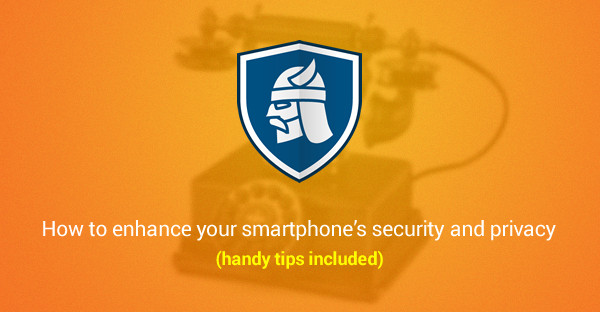 Smartphone Security Guide: The Easiest Way to Keep Your