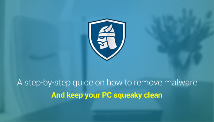 How to Remove Malware from Your Windows PC [Updated 2019]